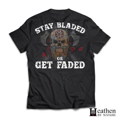 Viking, Norse, Gym t-shirt & apparel, Stay Bladed Or Get Faded, BackApparel[Heathen By Nature authentic Viking products]Next Level Premium Short Sleeve T-ShirtBlackX-Small