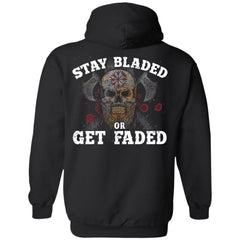 Viking, Norse, Gym t-shirt & apparel, Stay Bladed Or Get Faded, BackApparel[Heathen By Nature authentic Viking products]Unisex Pullover Hoodie 8 oz.BlackS
