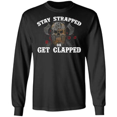 Viking, Norse, Gym t-shirt & apparel, Stay Strapped Or Get Clapped, FrontApparel[Heathen By Nature authentic Viking products]Long-Sleeve Ultra Cotton T-ShirtBlackS