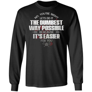 Viking, Norse, Gym t-shirt & apparel, The dumbest way, FrontApparel[Heathen By Nature authentic Viking products]Long-Sleeve Ultra Cotton T-ShirtBlackS