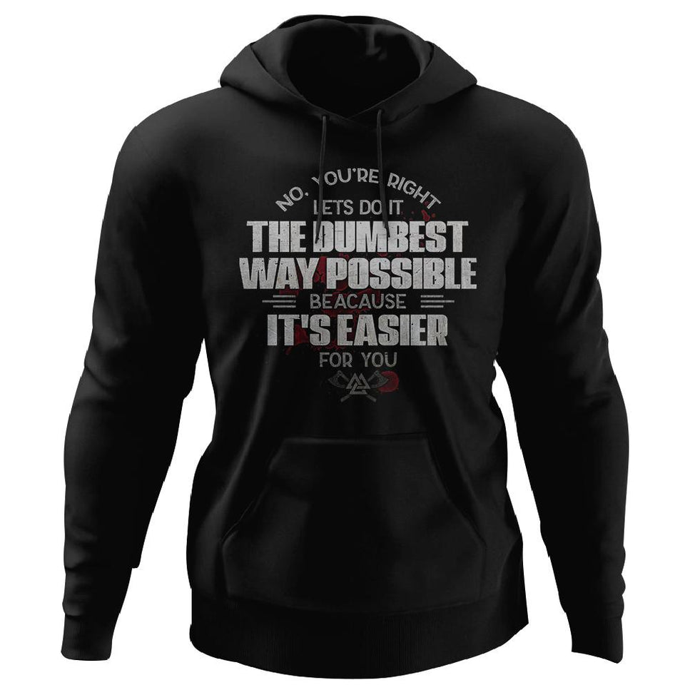 Viking, Norse, Gym t-shirt & apparel, The dumbest way, FrontApparel[Heathen By Nature authentic Viking products]Unisex Pullover HoodieBlackS