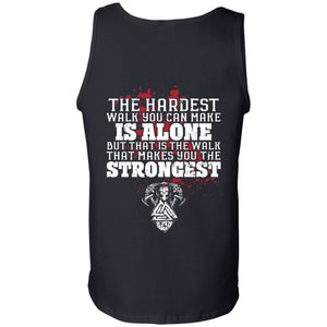 Viking, Norse, Gym t-shirt & apparel, The hardest walk you can make, backApparel[Heathen By Nature authentic Viking products]Cotton Tank TopBlackS