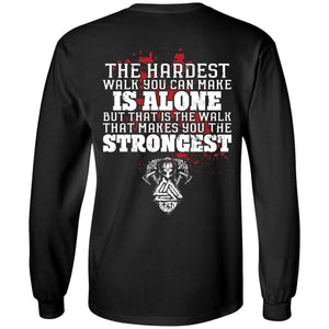 Viking, Norse, Gym t-shirt & apparel, The hardest walk you can make, backApparel[Heathen By Nature authentic Viking products]Long-Sleeve Ultra Cotton T-ShirtBlackS