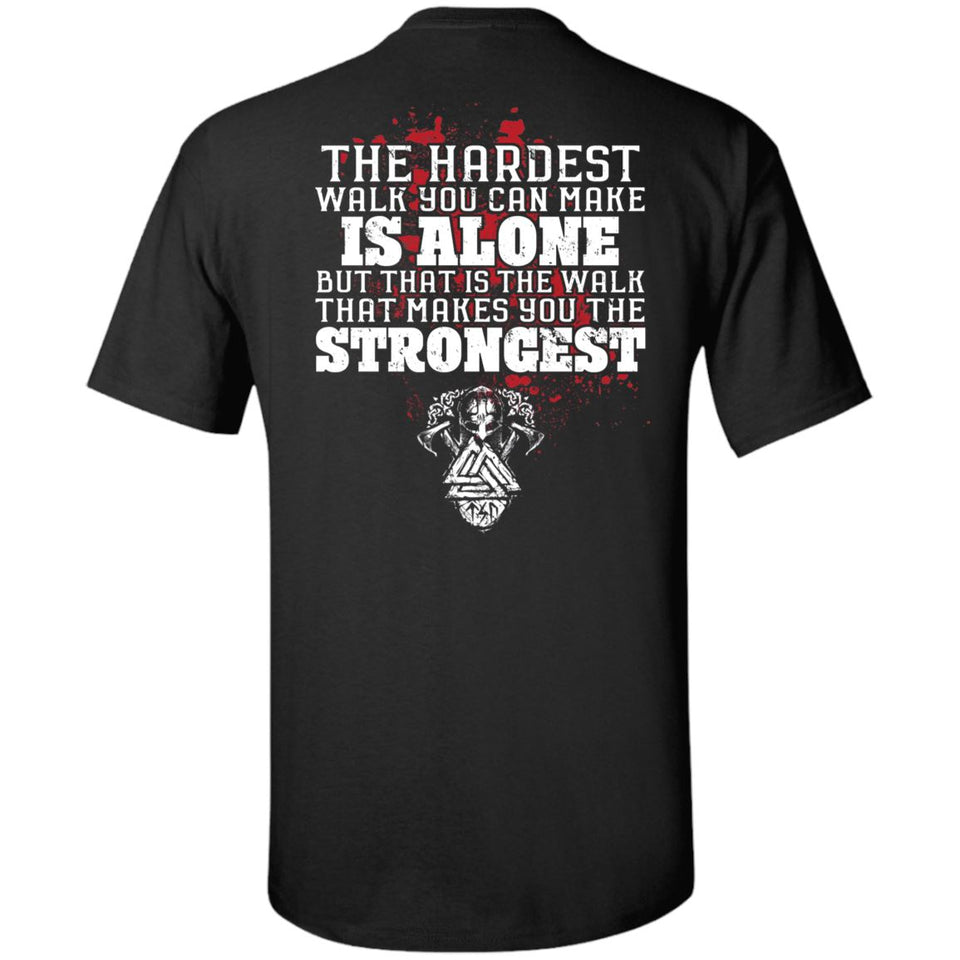 Viking, Norse, Gym t-shirt & apparel, The hardest walk you can make, backApparel[Heathen By Nature authentic Viking products]Tall Ultra Cotton T-ShirtBlackXLT