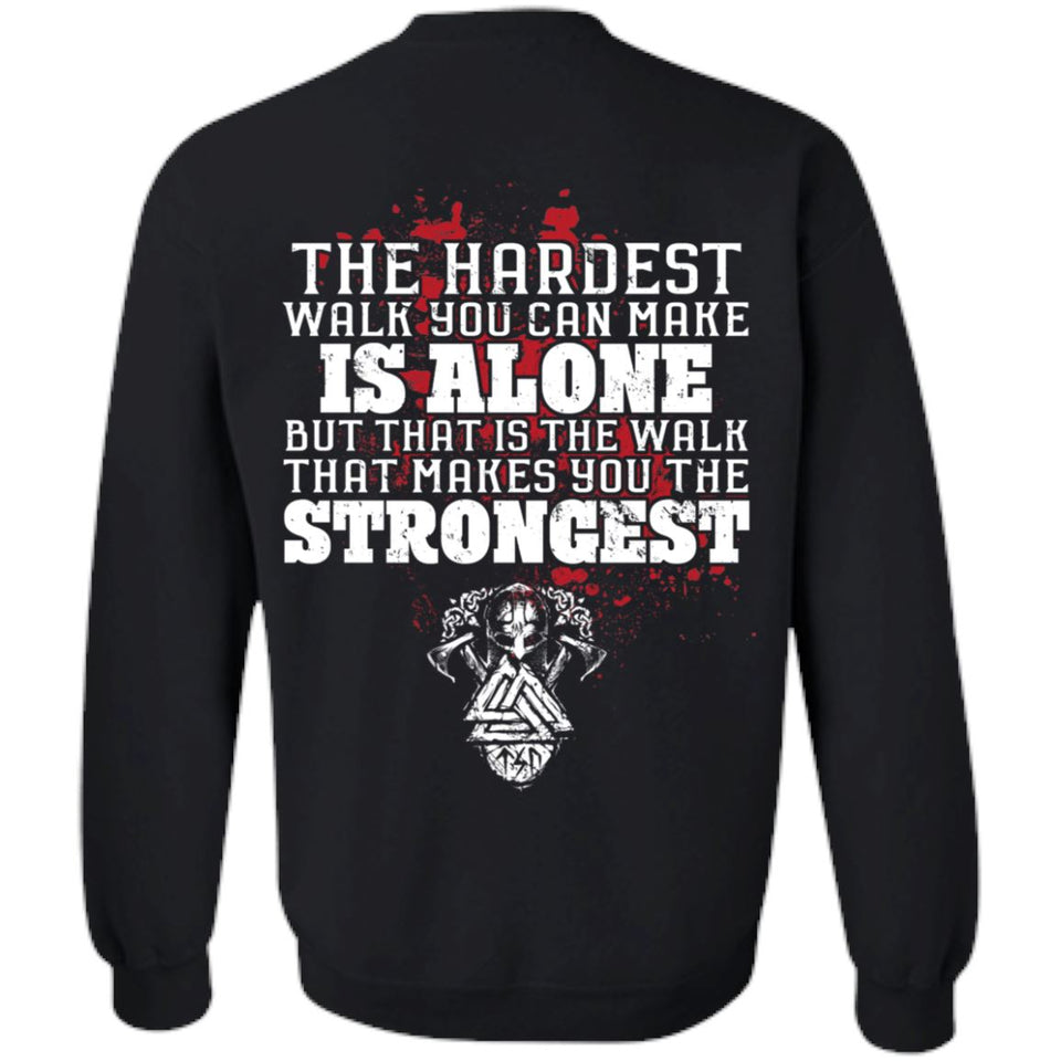 Viking, Norse, Gym t-shirt & apparel, The hardest walk you can make, backApparel[Heathen By Nature authentic Viking products]Unisex Crewneck Pullover SweatshirtBlackS