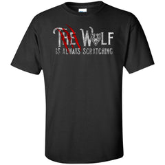 Viking, Norse, Gym t-shirt & apparel, The wolf is always scratching, frontApparel[Heathen By Nature authentic Viking products]Tall Ultra Cotton T-ShirtBlackXLT