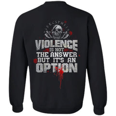 Viking, Norse, Gym t-shirt & apparel, Violence is not the answer, BackApparel[Heathen By Nature authentic Viking products]Unisex Crewneck Pullover SweatshirtBlackS