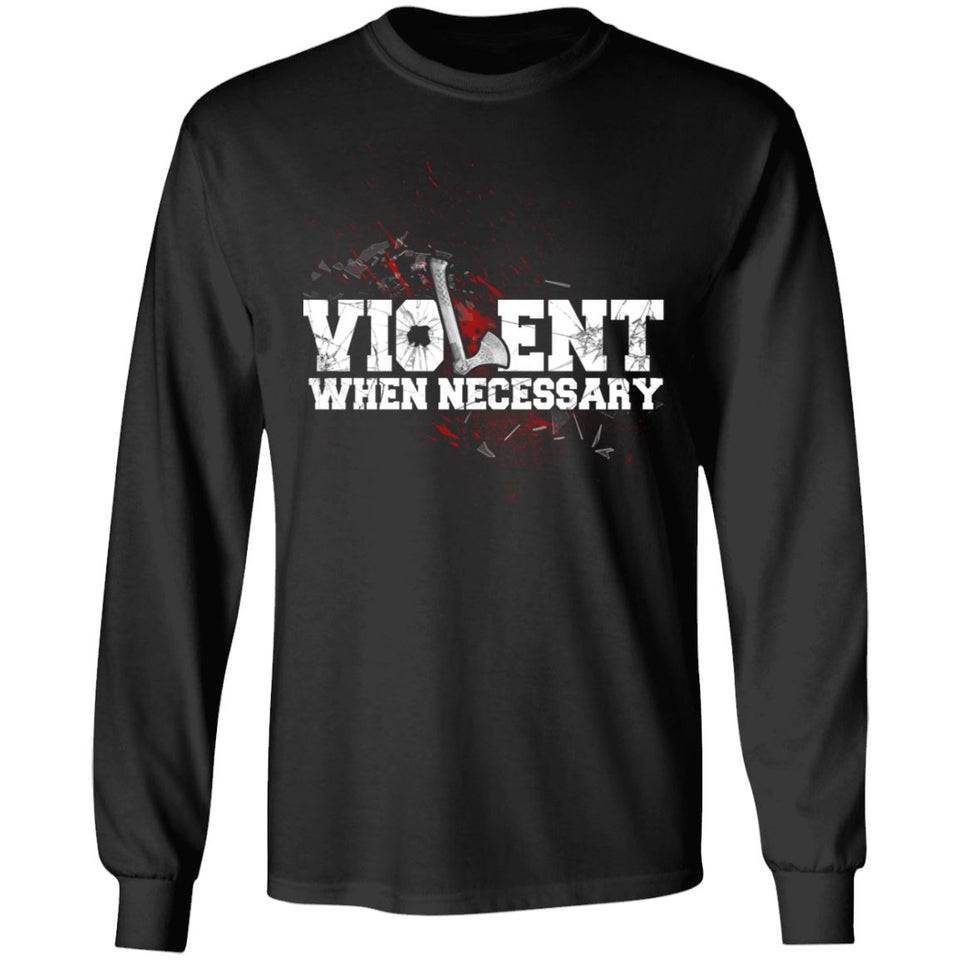 Viking, Norse, Gym t-shirt & apparel, Violent, necessary, frontApparel[Heathen By Nature authentic Viking products]Long-Sleeve Ultra Cotton T-ShirtBlackS