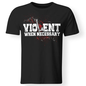 Viking, Norse, Gym t-shirt & apparel, Violent, necessary, frontApparel[Heathen By Nature authentic Viking products]Premium Men T-ShirtBlackS