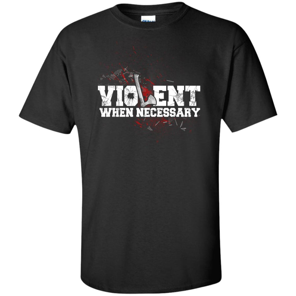 Viking, Norse, Gym t-shirt & apparel, Violent, necessary, frontApparel[Heathen By Nature authentic Viking products]Tall Ultra Cotton T-ShirtBlackXLT
