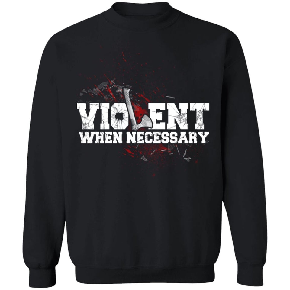 Viking, Norse, Gym t-shirt & apparel, Violent, necessary, frontApparel[Heathen By Nature authentic Viking products]Unisex Crewneck Pullover SweatshirtBlackS