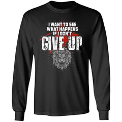 Viking, Norse, Gym t-shirt & apparel, What happens if I don't give up, FrontApparel[Heathen By Nature authentic Viking products]Long-Sleeve Ultra Cotton T-ShirtBlackS