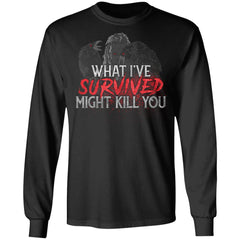 Viking, Norse, Gym t-shirt & apparel, What I've survived might kill you, frontApparel[Heathen By Nature authentic Viking products]Long-Sleeve Ultra Cotton T-ShirtBlackS