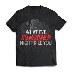 Viking, Norse, Gym t-shirt & apparel, What I've survived might kill you, frontApparel[Heathen By Nature authentic Viking products]Next Level Premium Short Sleeve T-ShirtBlackX-Small