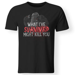 Viking, Norse, Gym t-shirt & apparel, What I've survived might kill you, frontApparel[Heathen By Nature authentic Viking products]Premium Men T-ShirtBlackS