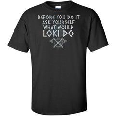 Viking, Norse, Gym t-shirt & apparel, What would Loki do, FrontApparel[Heathen By Nature authentic Viking products]Tall Ultra Cotton T-ShirtBlackXLT