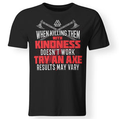 Viking, Norse, Gym t-shirt & apparel, When killing them with kindness, frontApparel[Heathen By Nature authentic Viking products]Premium Men T-ShirtBlackS