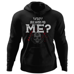 Viking, Norse, Gym t-shirt & apparel, Why always Me, FrontApparel[Heathen By Nature authentic Viking products]Unisex Pullover HoodieBlackS