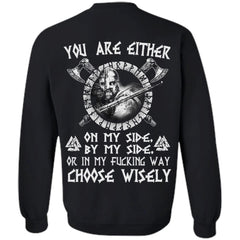 Viking, Norse, Gym t-shirt & apparel, You are either on my side, backApparel[Heathen By Nature authentic Viking products]Unisex Crewneck Pullover SweatshirtBlackS