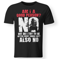 Viking Tshirt, Am I a good person, frontApparel[Heathen By Nature authentic Viking products]Premium Men T-ShirtBlackS
