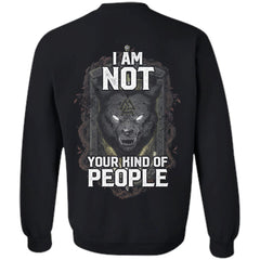 Viking Tshirt Apparel, I Am Not Your Kind Of People, BackApparel[Heathen By Nature authentic Viking products]Unisex Crewneck Pullover SweatshirtBlackS