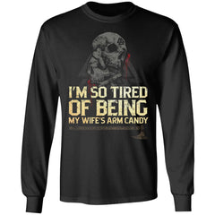 Viking Tshirt Apparel, I'm So Tired Of Being My Wife's Arm Candy, FrontApparel[Heathen By Nature authentic Viking products]Long-Sleeve Ultra Cotton T-ShirtBlackS