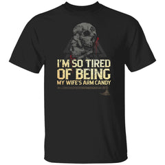 Viking Tshirt Apparel, I'm So Tired Of Being My Wife's Arm Candy, FrontApparel[Heathen By Nature authentic Viking products]Premium Men T-ShirtBlackS