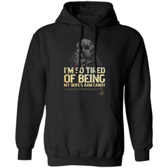 Viking Tshirt Apparel, I'm So Tired Of Being My Wife's Arm Candy, FrontApparel[Heathen By Nature authentic Viking products]Unisex Pullover HoodieBlackS