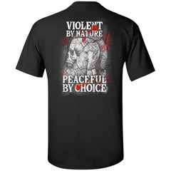 Viking Tshirt Apparel, Violent By Nature Peaceful By Choice, BackApparel[Heathen By Nature authentic Viking products]Tall Ultra Cotton T-ShirtBlackXLT