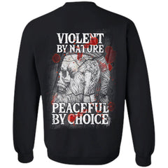 Viking Tshirt Apparel, Violent By Nature Peaceful By Choice, BackApparel[Heathen By Nature authentic Viking products]Unisex Crewneck Pullover SweatshirtBlackS