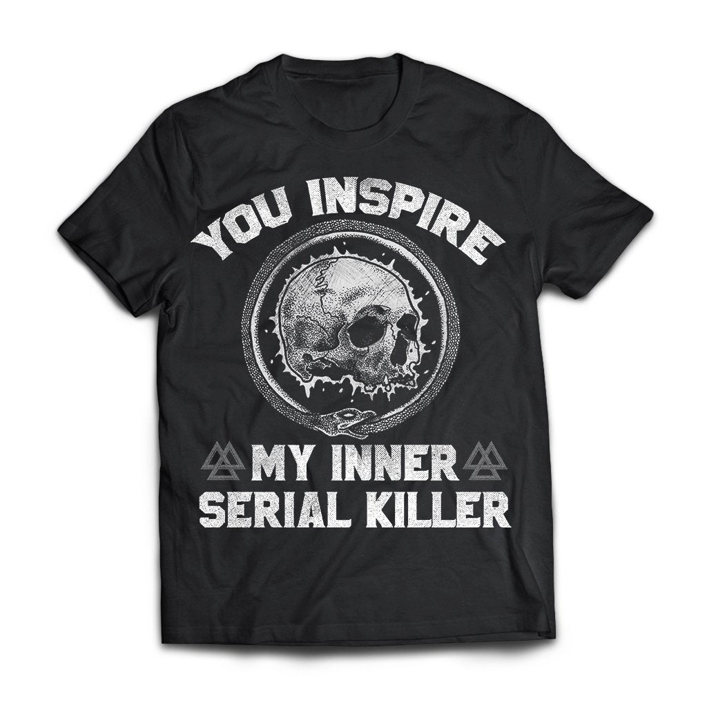 Viking Tshirt Apparel, You Inspire My Inner Serial Killer, FrontApparel[Heathen By Nature authentic Viking products]Next Level Premium Short Sleeve T-ShirtBlackX-Small