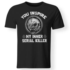 Viking Tshirt Apparel, You Inspire My Inner Serial Killer, FrontApparel[Heathen By Nature authentic Viking products]Premium Men T-ShirtBlackS