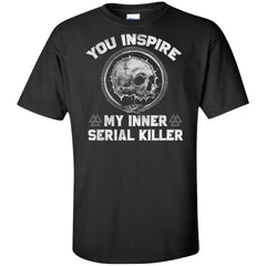 Viking Tshirt Apparel, You Inspire My Inner Serial Killer, FrontApparel[Heathen By Nature authentic Viking products]Tall Ultra Cotton T-ShirtBlackXLT