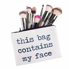 Load image into Gallery viewer, This Bag Contains My Face Pouch