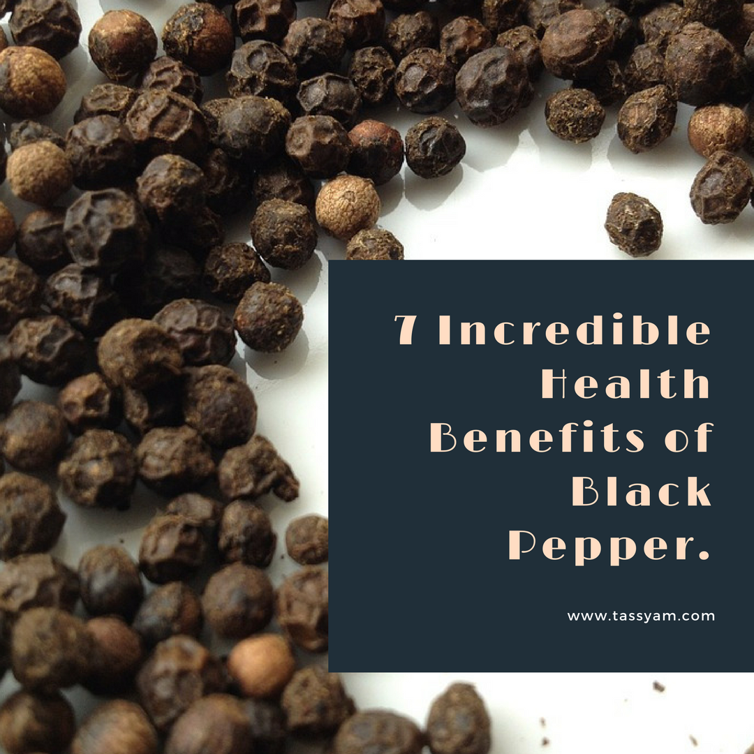 7 Incredible Health Benefits of Black Pepper
