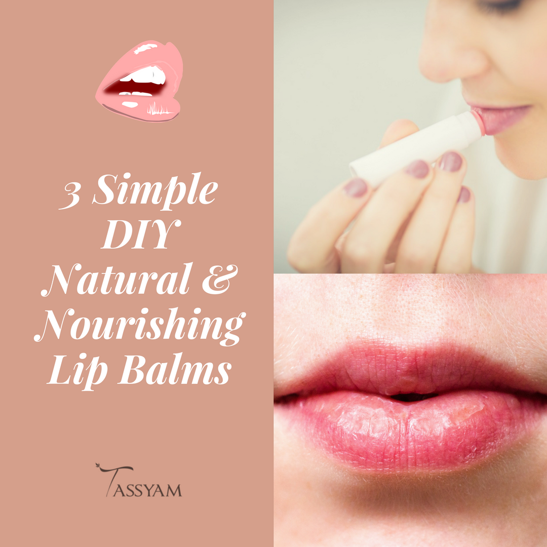 3 Simple DIY Natural & Nourishing Lip Balms for The Winter Season
