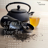 6 Easy Tips to Keep Your Tea fresh