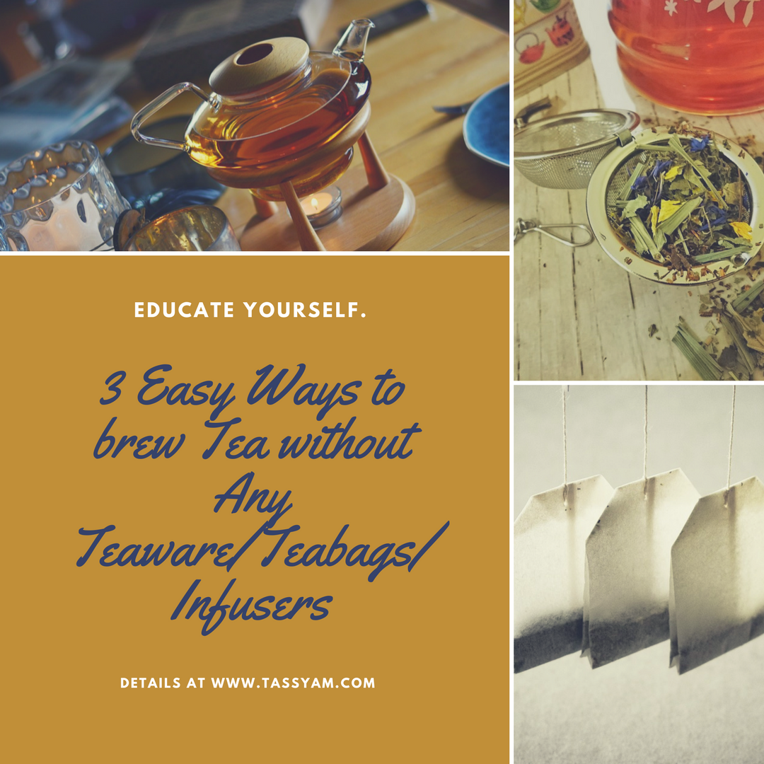 3 Easy Ways to brew Tea without Any Teaware/Teabags/Infusers