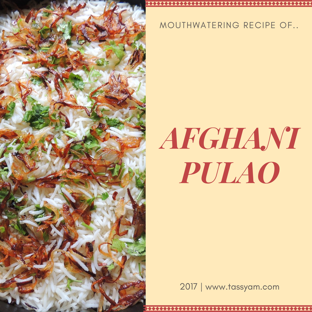 Mouthwatering Recipe of AFGHANI PULAO (Vegetarian)