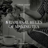 8 CARDINAL RULES OF MAKING TEA