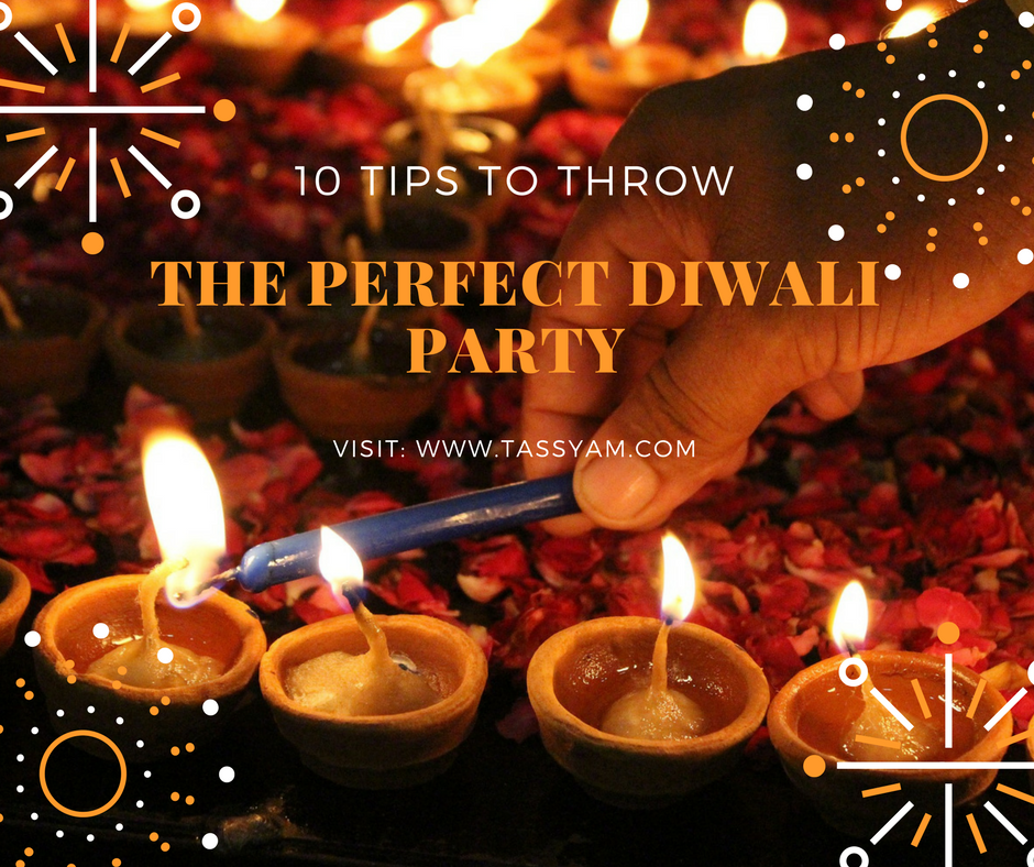10 Tips to Throw The Perfect Diwali Party