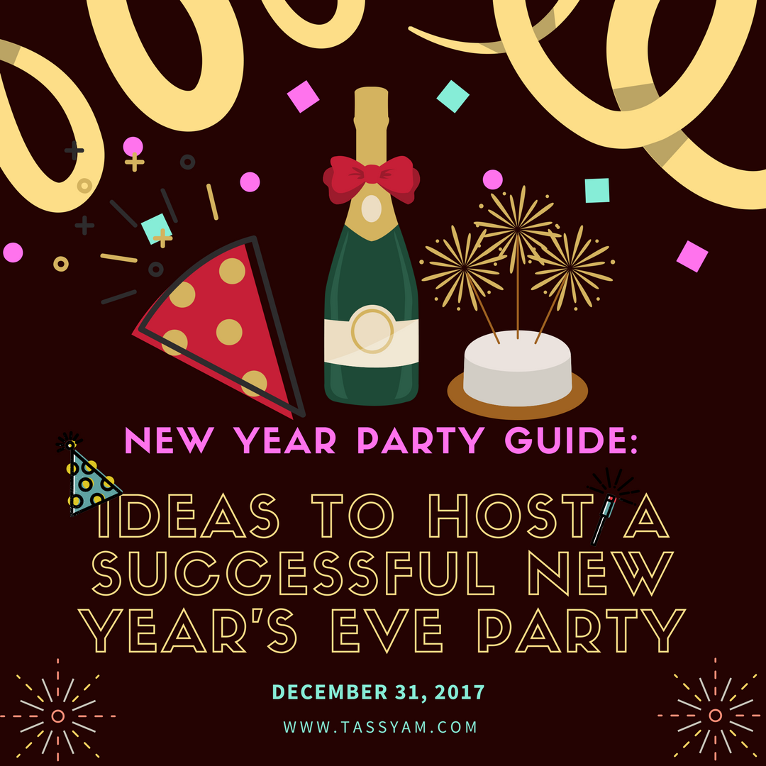 NEW YEAR PARTY GUIDE: 9 IDEAS TO HOST A SUCCESSFUL NEW YEAR'S EVE PARTY