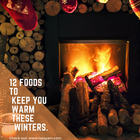 12 Foods to Keep You Warm these Winters