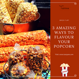 3 Amazing Ways to Flavour Your Popcorn
