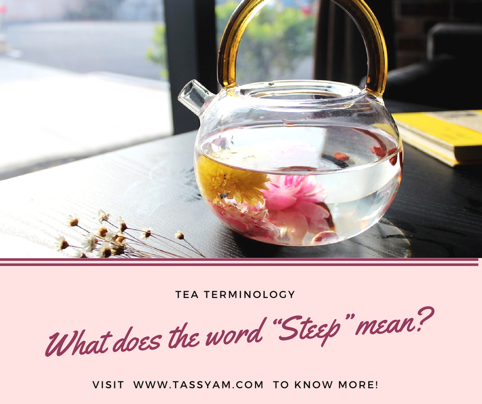 "Tea Terminology: What does the word ""Steep"" mean?"