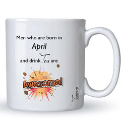 Teawery April  Birthday Tea Lover's Awesome Mug 330ml by Tassyam, Ceramic Mugs, Tassyam - Best Indian Teas