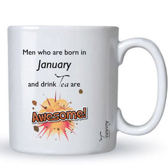 Teawery January  Birthday Tea Lover's Awesome Mug 330ml by Tassyam, Ceramic Mugs, Tassyam - Best Indian Teas