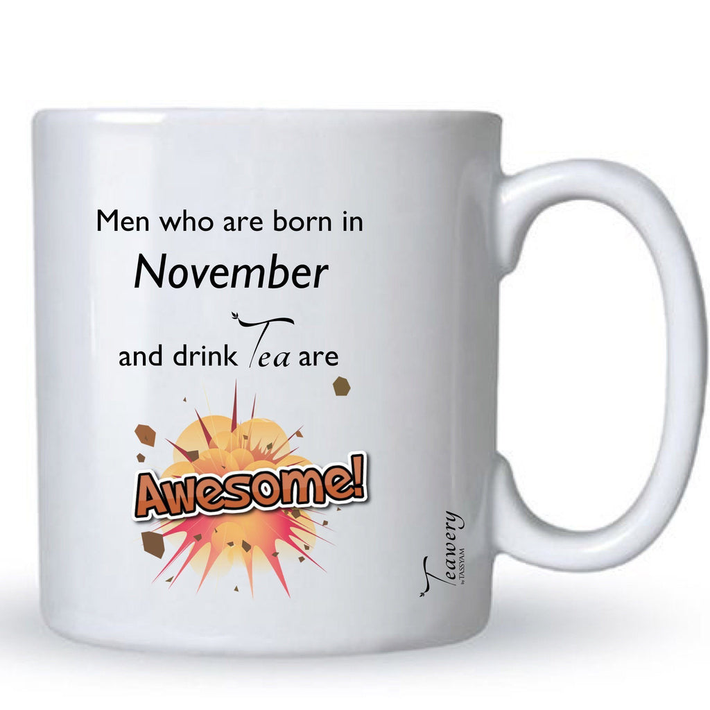 Teawery November  Birthday Tea Lover's Awesome Mug 330ml by Tassyam, Ceramic Mugs, Tassyam - Best Indian Teas
