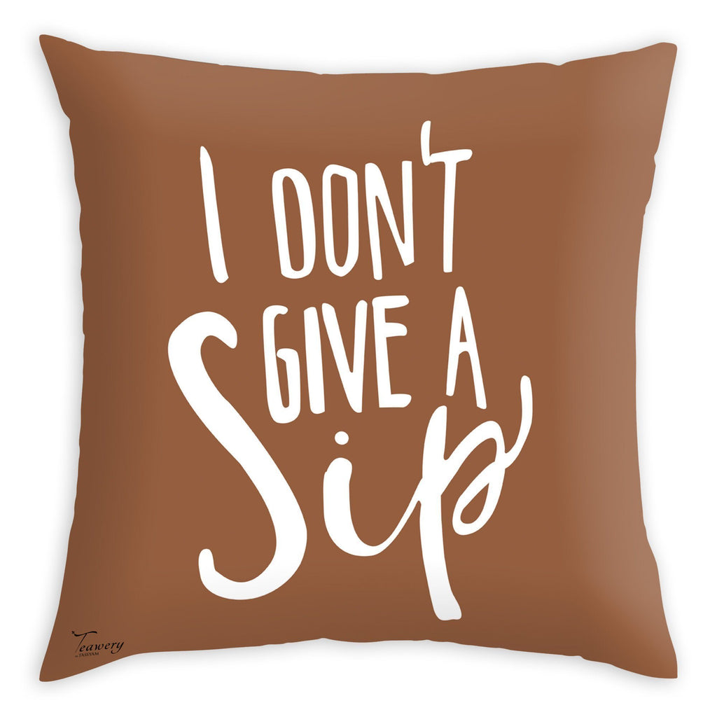Teawery I Don't Give a Sip Cushion Cover 16x16, Cushion Cover, Tassyam - Best Indian Teas