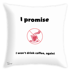 Teawery Promise No Coffee Satin Cushion Cover 16x16 by Tassyam, Cushion Cover, Tassyam - Best Indian Teas